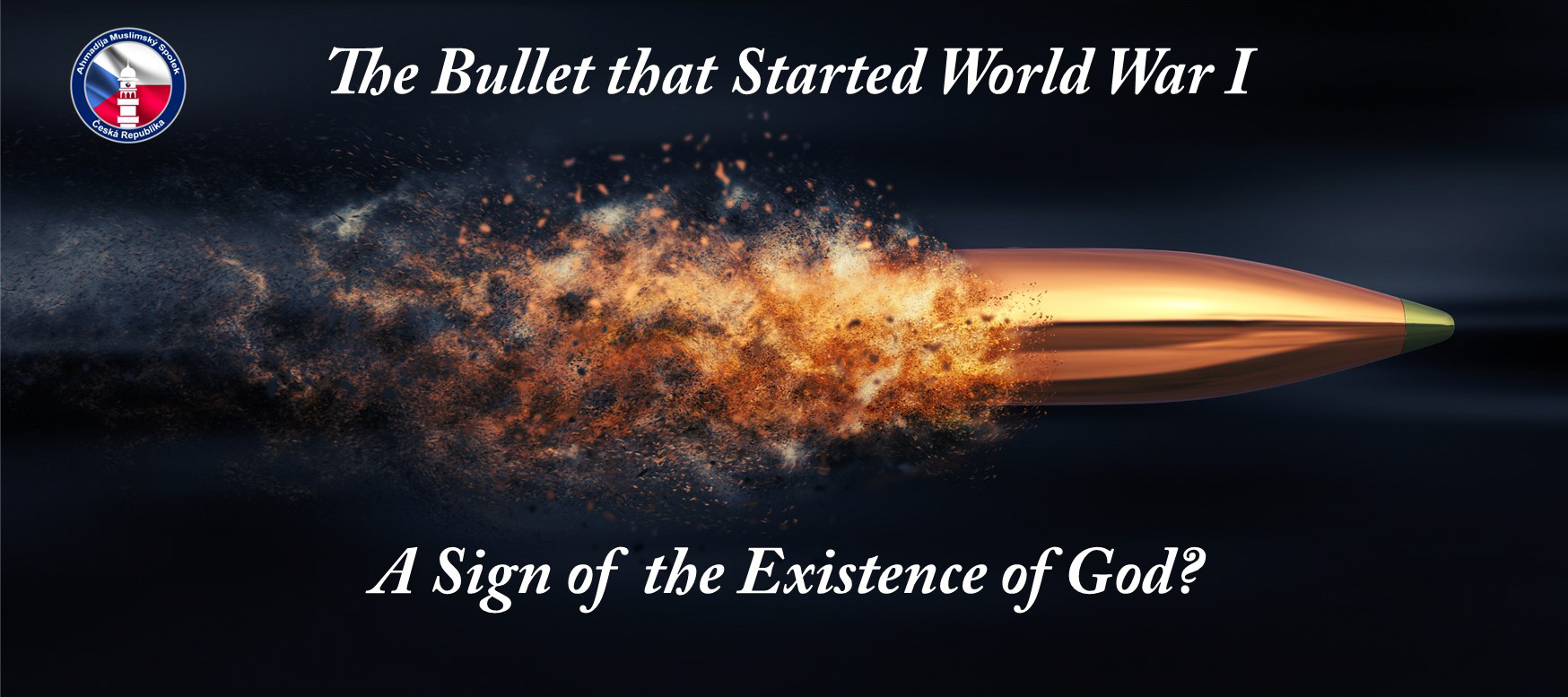 Kulka, která zahájila první světovou válku: Známka Existence Boha